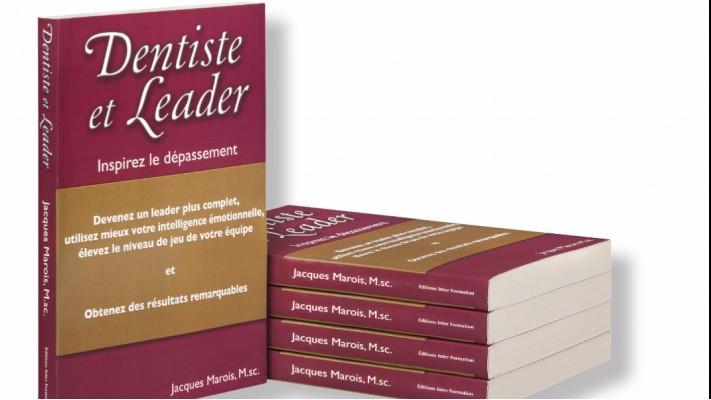 DENTISTE ET LEADER : INSPIREZ LE DÉPASSEMENT